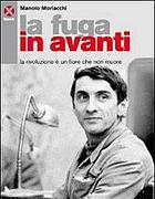 La copertina del libro di Manolo Morlacchi «La fuga in avanti»