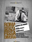 La copertina di «Roma senza fissa dimora» di Gabriele Del Grande