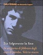 Il libro su Valerio scritto da Carla Verbano con Alessandro Capponi